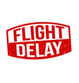 flight delay sign or stamp vector image