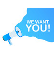 megaphone hand business concept with text we want vector image vector image