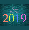 new 2019 year perfect vector image vector image