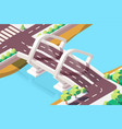 3d isometric modern bridge with urban landscape vector image