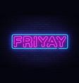 friyay neon sign friyay neon symbol vector image
