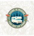 home is where you set up camp summer camp patch vector image
