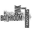 bathroom accessories pink text word cloud concept vector image vector image