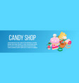 candy shop concept banner isometric style vector image