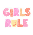 girls rule - fun hand drawn nursery poster vector image