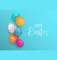 happy easter background of 3d color eggs vector image
