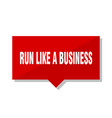 run like a business red tag vector image vector image