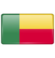 Flags Benin in the form of a magnet on vector image vector image