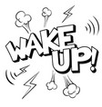 wake up word comic book coloring vector image vector image