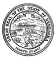 the great seal of the state of nebraska 1867 vector image vector image