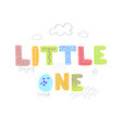 little one - fun hand drawn nursery poster vector image vector image