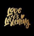 love is listening lettering motivation phrase vector image