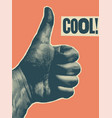 cool typographic vintage style thumb up poster vector image