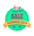 sale summer 2018 round promo emblem with flower vector image