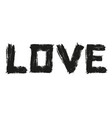 word love drawn with brush strokes vector image vector image