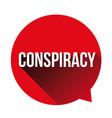 conspiracy sign speech bubble vector image vector image