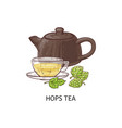 hops tea - cup and teapot with healthy yellow vector image vector image