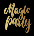 magic party lettering phrase for postcard banner vector image vector image