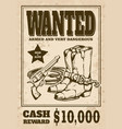 vintage western wanted poster with cowboy boots vector image vector image