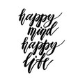 calligraphic poster with phrase - happy mind vector image vector image