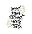 good vibes attract your tribe inspirational vector image vector image