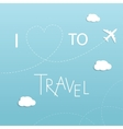 I love to travel concept vector image vector image