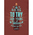 Typographic retro style grunge wine poster design vector image vector image