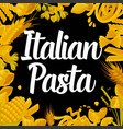 delicious italian pasta of best quality vector image vector image