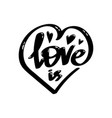 love is hand lettering inscription vector image