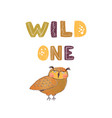 wild one - fun hand drawn nursery poster vector image