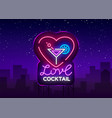cocktail logo in neon style love cocktail neon vector image vector image