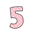 number 5 with white polka dots on pastel pink vector image vector image