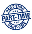 part-time blue round grunge stamp vector image vector image