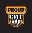 proud cat dad vector image