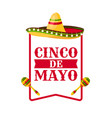 cinco de mayo greeting card with mexican sombrero vector image vector image