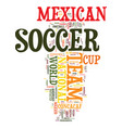 mexican soccer text background word cloud concept vector image vector image