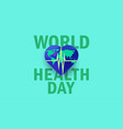 world health day background with globe heart vector image