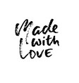 made with love hand made lettering phrase for vector image vector image