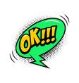 ok comic style phrase with speech bubble vector image vector image