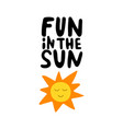 fun in sun hand drawn lettering summer vector image vector image