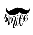Moustache and smile brush lettering composition vector image vector image