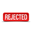 Rejected red 3d square button isolated on white vector image