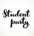 Student party calligraphic inscription on a white vector image