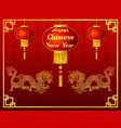 happy chinese new year with lantern and golden dra vector image
