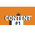 Content word on the first place vector image vector image