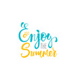 enjoy the summer postcard ink vector image