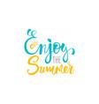 enjoy the summer postcard ink vector image