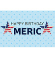 Happy Birthday America greeting card flyer Happy vector image vector image