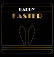 happy easter gold art deco card of bunny ears vector image