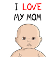I love my mom message vector image vector image